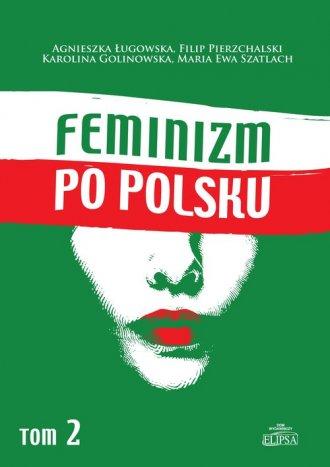 Feminizm po polsku. Tom 2 - okładka książki