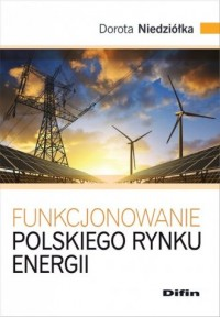 Funkcjonowanie polskiego rynku energii - okładka książki