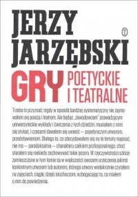 Gry poetyckie i teatralne - Jerzy - okładka książki
