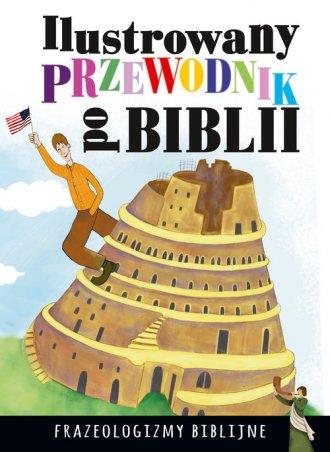 Ilustrowany przewodnik po Biblii. - okładka książki