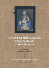 Infantka Małgorzata we współczesnej - okładka książki