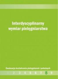 Interdyscyplinarny wymiar pielęgniarstwa - okładka książki