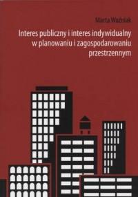 Interes publiczny i interes indywidualny w planowaniu i zagospodarowaniu przestrzennym. Seria: Studia i monografie nr 551 - okładka książki