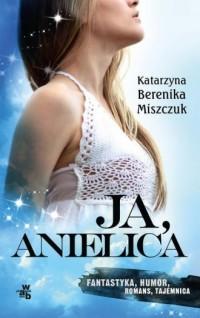 Ja, anielica - okładka książki