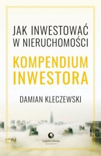 Jak inwestować w nieruchomości. Kompendium inwestora - okładka książki