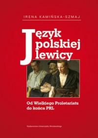 Język polskiej lewicy. Od Wielkiego - okładka książki