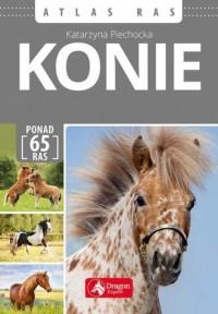 Konie. Atlas ras - Katarzyna Piechocka - okładka książki