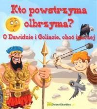 Kto powstrzyma olbrzyma. O Dawidzie i Goliacie, choć inaczej - okładka książki