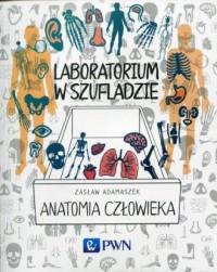 Laboratorium w szufladzie. Anatomia - okładka książki