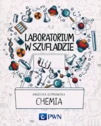 Laboratorium w szufladzie. Chemia - okładka książki