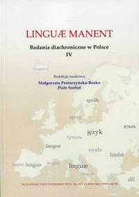 Linguae manent. Badania diachroniczne w Polsce IV - okładka książki