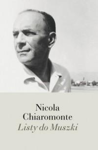 Listy do Muszki - Nicola Chiaromonte - okładka książki