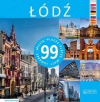 Łódź - 99 miejsc / 99 Places / 99 / 99 Lugares - okładka książki