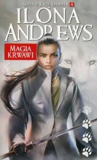 Magia krwawi. Seria z Kate Daniels 4 - okładka książki