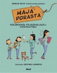 Maja dorasta - Monica Peitx - okładka książki
