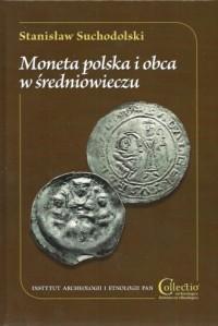 Moneta polska i obca w średniowieczu - okładka książki
