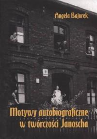 Motywy autobiograficzne w twórczości - okładka książki