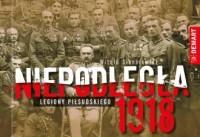 Niepodległa 1918. Legiony Piłsudskiego - okładka książki
