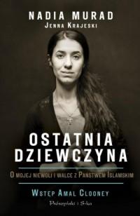 Ostatnia dziewczyna. O mojej niewoli i walce z Państwem Islamskim - okładka książki