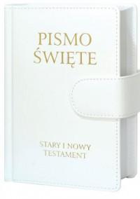 Pismo Święte Stary i Nowy Testament. B5 białe skóropodobne z zapięciem na magnes - okładka książki