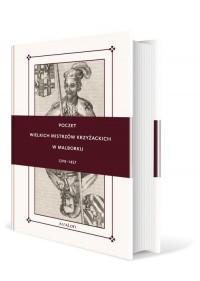 Poczet Wielkich Mistrzów Krzyżackich w Malborku 1309-1457 - okładka książki