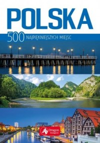 Polska. 500 najpiękniejszych miejsc - okładka książki