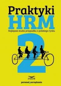 Praktyki HRM 2 - Najlepsze studia - okładka książki