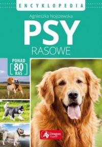 Psy rasowe. Encyklopedia - Agnieszka Nojszewska - okładka książki