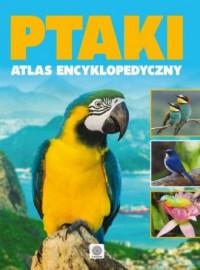Ptaki atlas encyklopedyczy - okładka książki