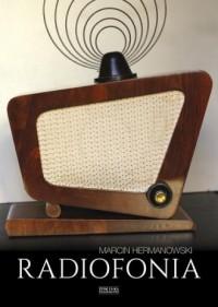 Radiofonia w Polsce. Zarys dziejów - okładka książki