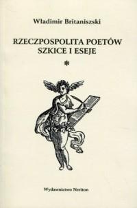 Rzeczpospolita poetów. Szkice i eseje - okładka książki