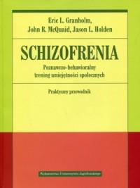 Schizofrenia Poznawczo-behawioralny trening umiejętności społecznych Praktyczny przewodnik - okładka książki