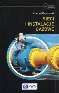 Sieci i instalacje gazowe. Poradnik - okładka książki