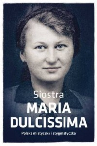 Siostra Maria Dulcissima. Polska - okładka książki
