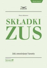 Składki ZUS - jak zmniejszyć koszty - okładka książki