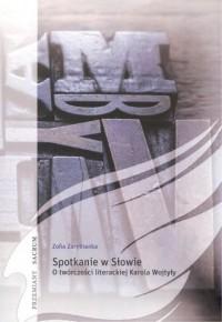 Spotkanie w Słowie. O twórczości literackiej Karola Wojtyły - okładka książki