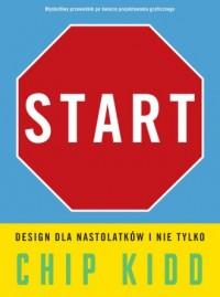 Start. Design dla nastolatków i nie tylko - okładka książki