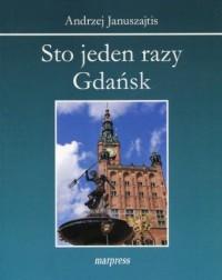 Sto jeden razy Gdańsk - okładka książki