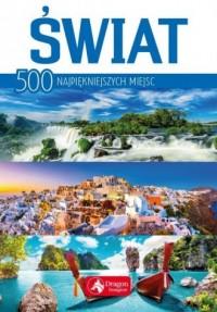 Świat 500 najpiękniejszych miejsc - okładka książki