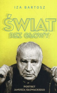Świat bez Głowy. Portret Janusza Głowackiego - okładka książki