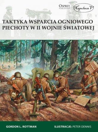 Taktyka wsparcia ogniowego piechoty - okładka książki