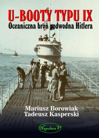 U-Booty typu IX. Oceaniczna broń - okładka książki