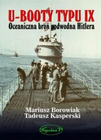 U-Booty typu IX. Oceaniczna broń podwodna Hitlera - okładka książki