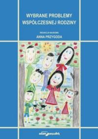 Wybrane problemy współczesnej rodziny - okładka książki