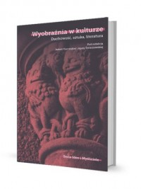 Wyobraźnia w kulturze. Duchowość, sztuka, literatura - okładka książki