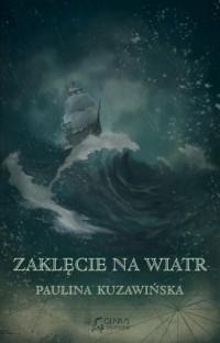 Zaklęcie na wiatr - okładka książki