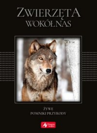 Zwierzęta wokół nas wersja exclusive - okładka książki