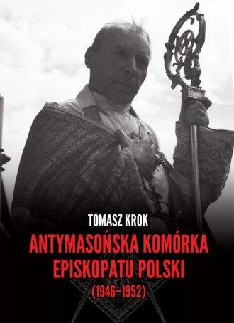 Antymasońska komórka Episkopatu - okładka książki