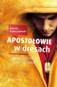 Apostołowie w dresach. Jezus potrzebuje właśnie ciebie! - okładka książki