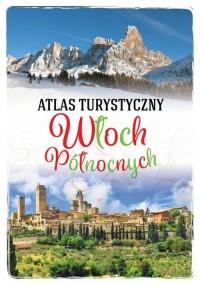 Atlas turystyczny Włoch Północnych - okładka książki